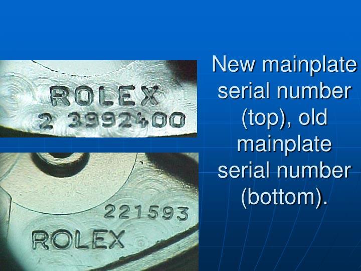 New mainplate serial number (top), old mainplate serial number (bottom).