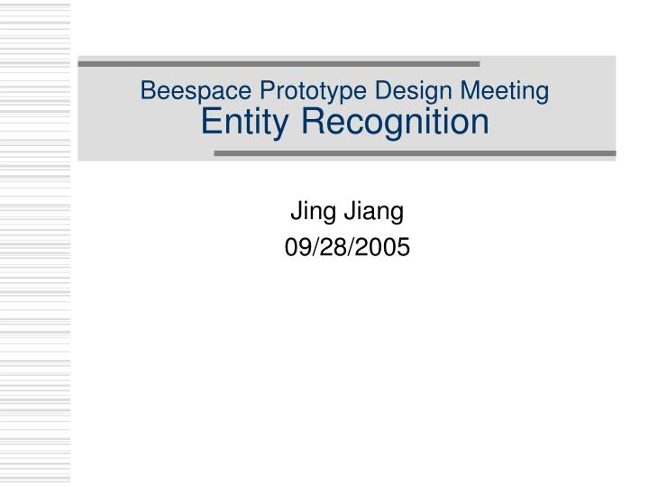 Beespace prototype design meeting entity recognition