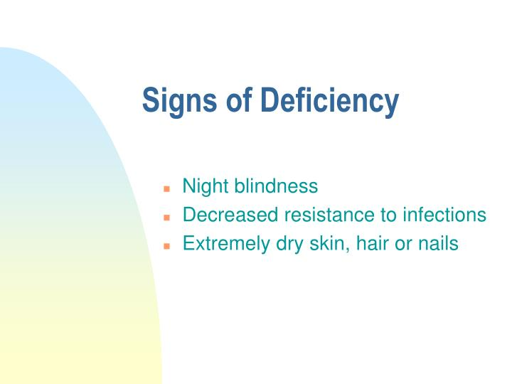 Signs of Deficiency