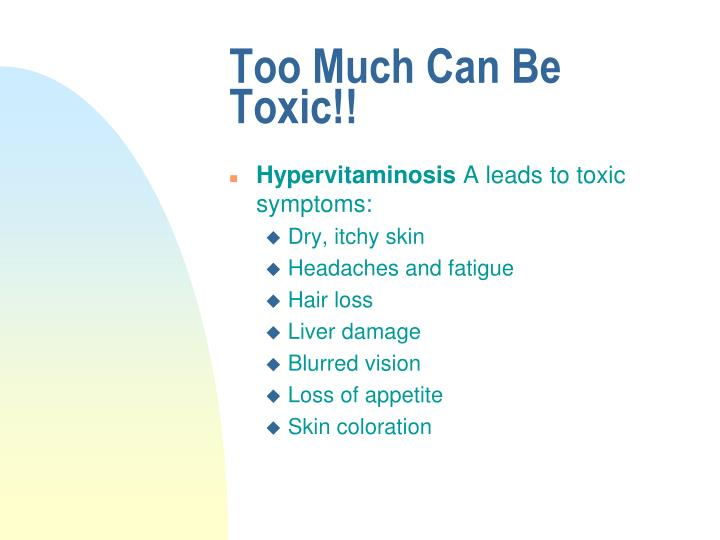 Too Much Can Be Toxic!!