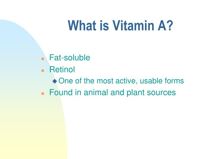 What is Vitamin A?