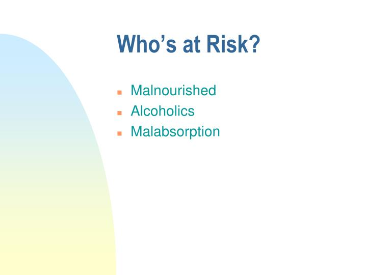 Who's at Risk?
