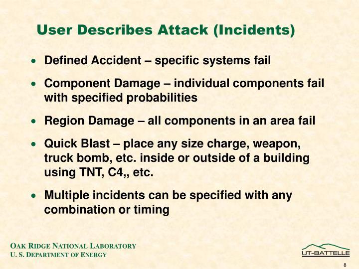 User Describes Attack (Incidents)