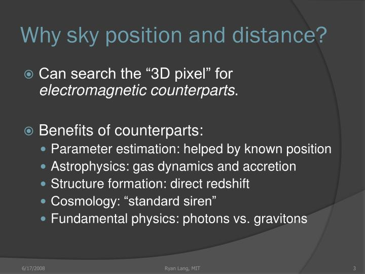 Why sky position and distance?