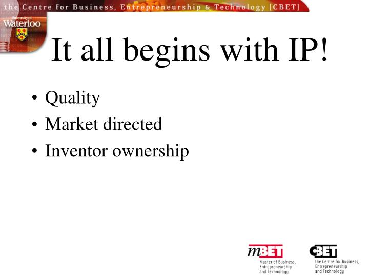 It all begins with IP!