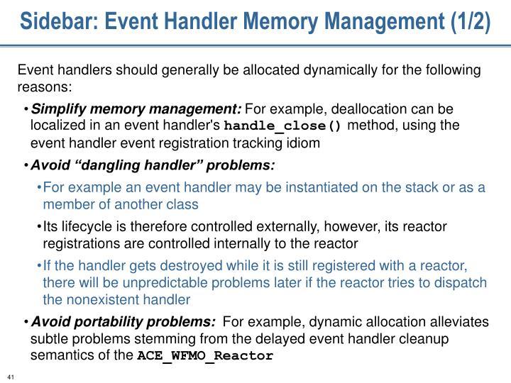 Sidebar: Event Handler Memory Management (1/2)