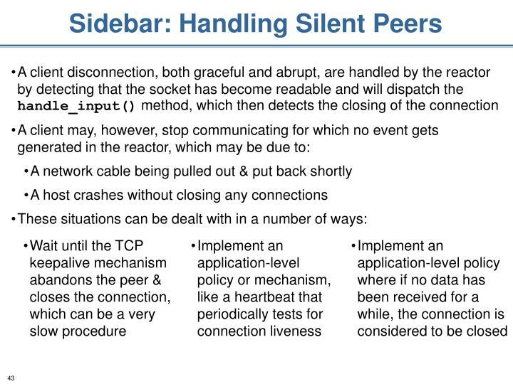 Sidebar: Handling Silent Peers