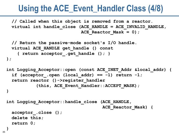 Using the ACE_Event_Handler Class (4/8)