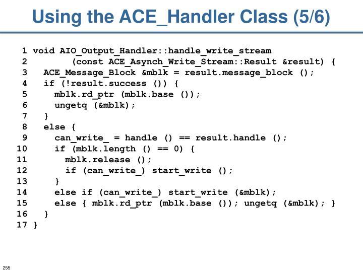 Using the ACE_Handler Class (5/6)