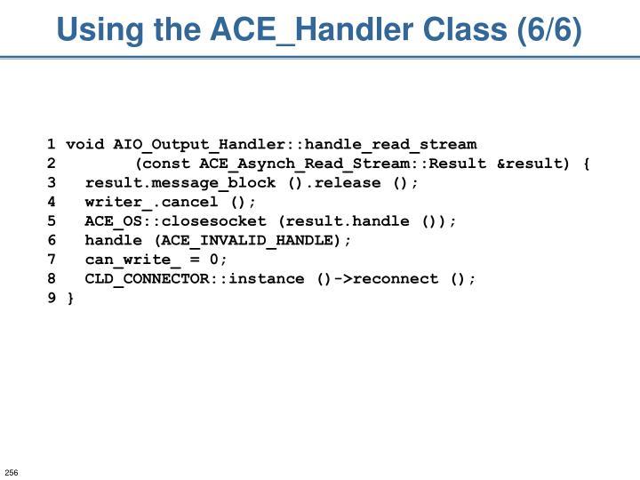 Using the ACE_Handler Class (6/6)