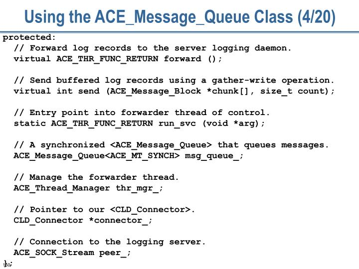 Using the ACE_Message_Queue Class (4/20)