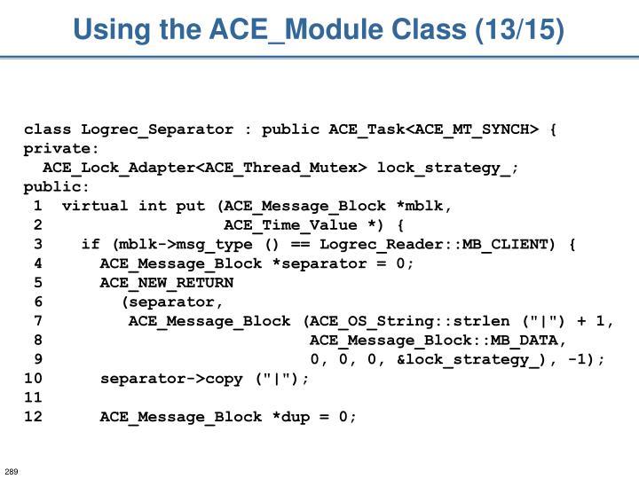 Using the ACE_Module Class (13/15)