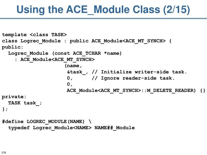 Using the ACE_Module Class (2/15)