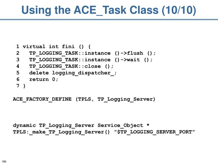 Using the ACE_Task Class (10/10)