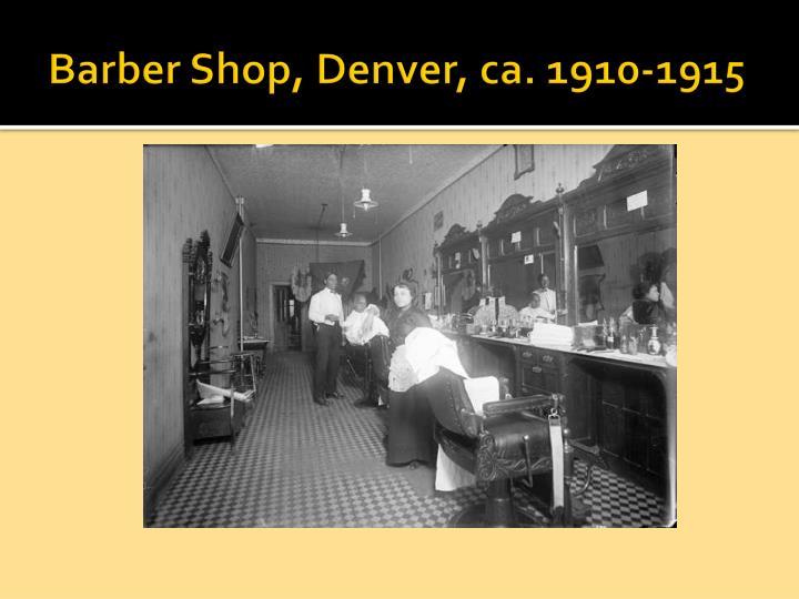 Barber Shop, Denver, ca. 1910-1915