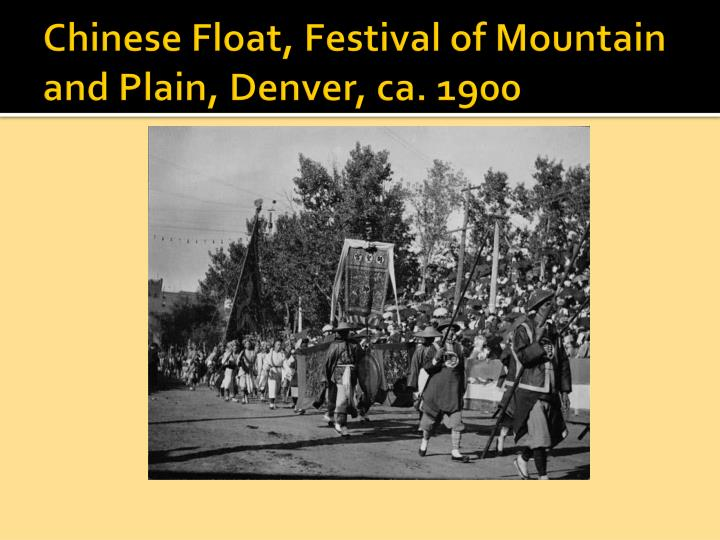 Chinese Float, Festival of Mountain and Plain, Denver, ca. 1900