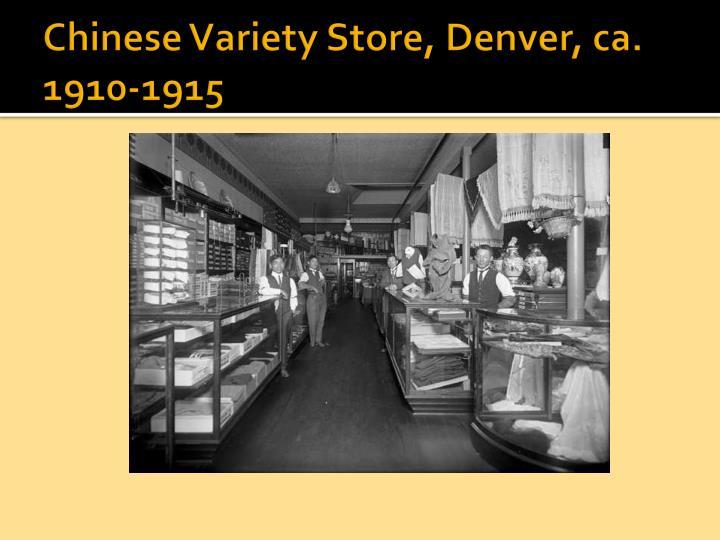 Chinese Variety Store, Denver, ca. 1910-1915