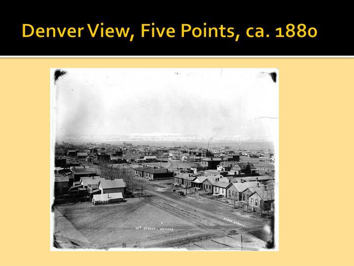Denver View, Five Points, ca. 1880