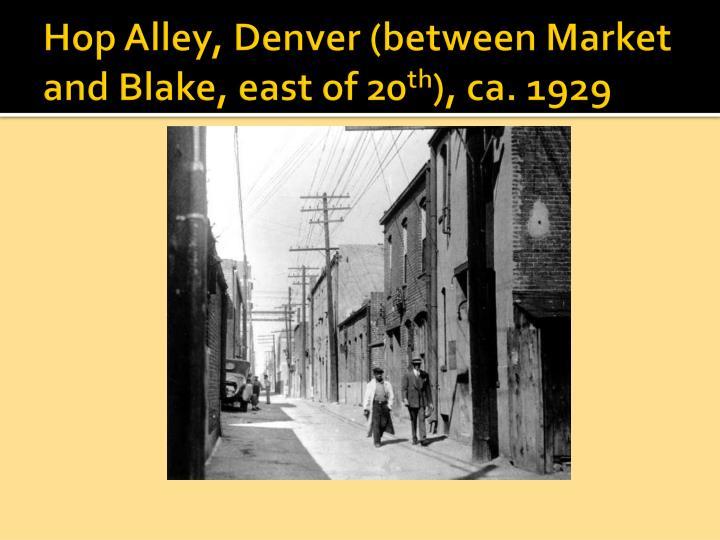 Hop Alley, Denver (between Market and Blake, east of 20