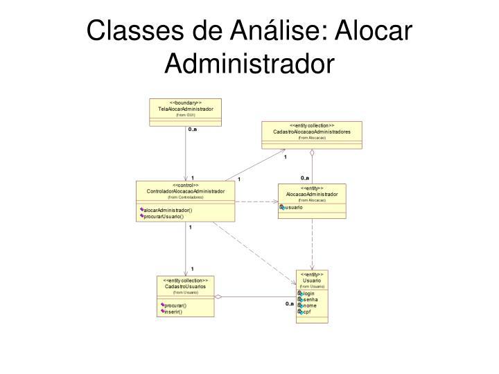 Classes de Análise: Alocar Administrador