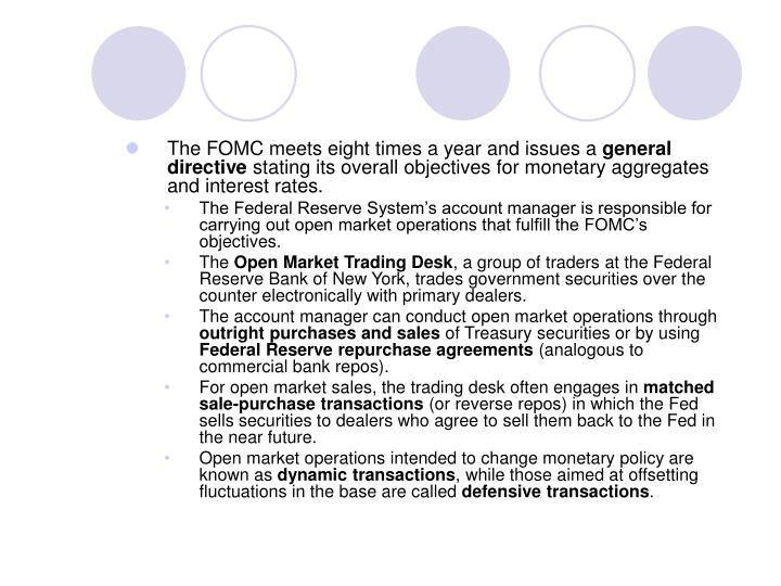 The FOMC meets eight times a year and issues a