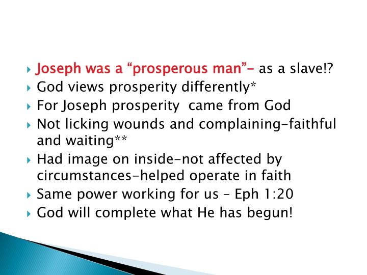 "Joseph was a ""prosperous man""-"