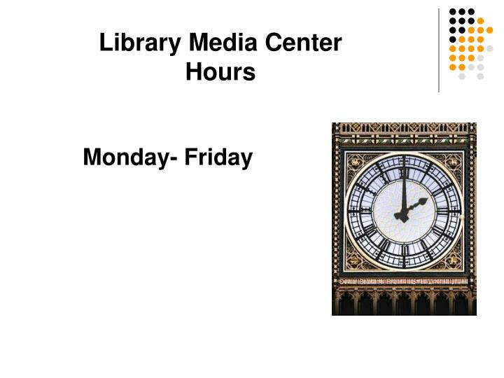 Library media center hours