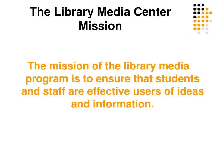 The Library Media Center Mission