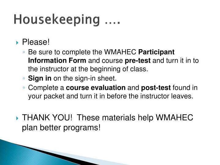 Housekeeping ….