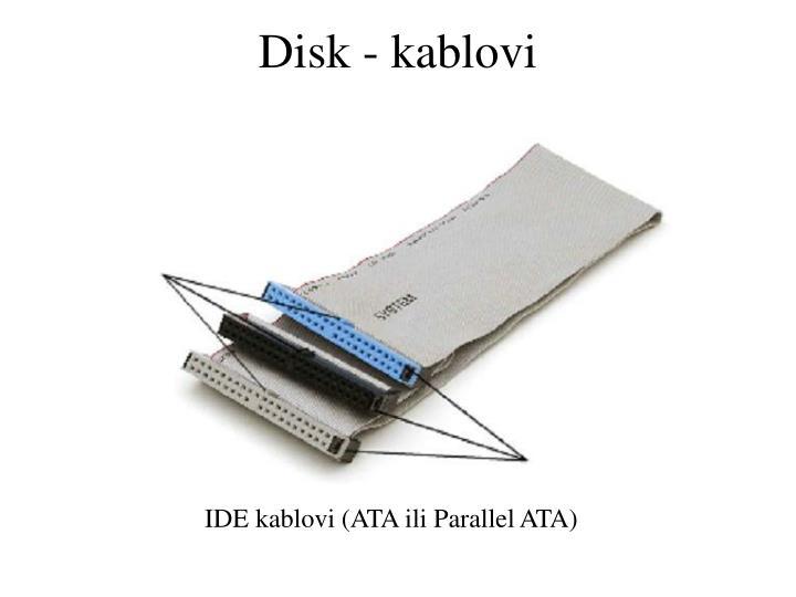 Disk - kablovi