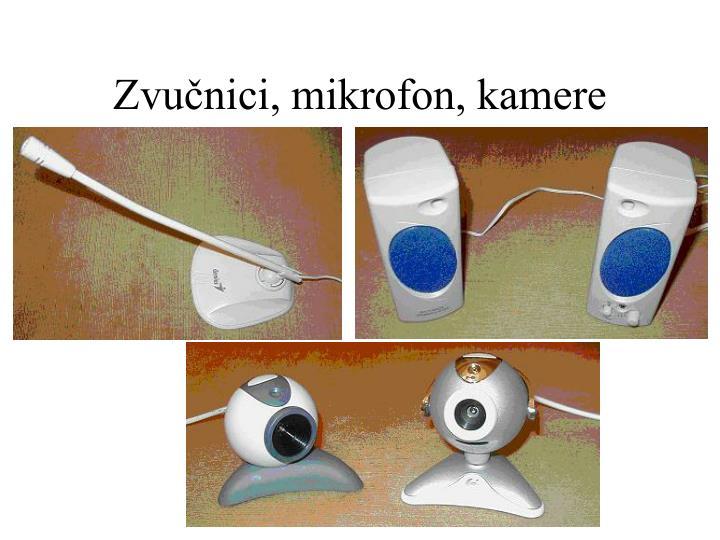Zvučnici, mikrofon, kamere