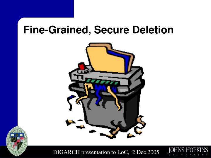 Fine-Grained, Secure Deletion