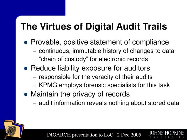The Virtues of Digital Audit Trails