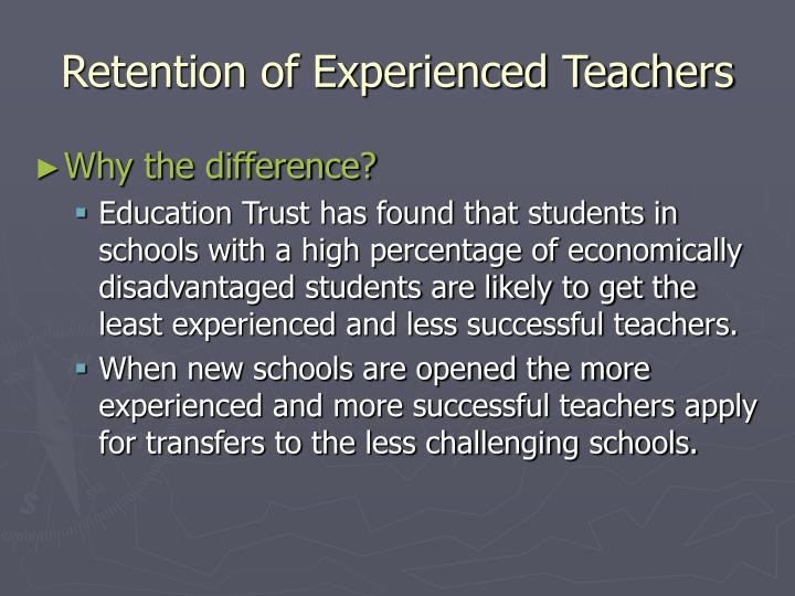 Retention of Experienced Teachers