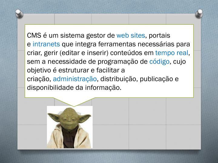 CMS é um sistema gestor de