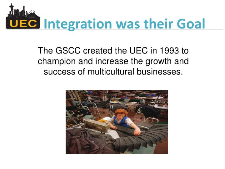 Integration was their Goal