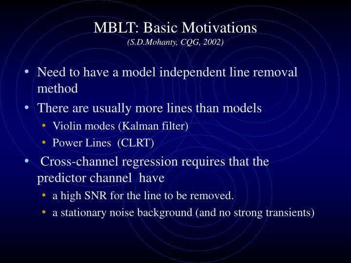 MBLT: Basic Motivations