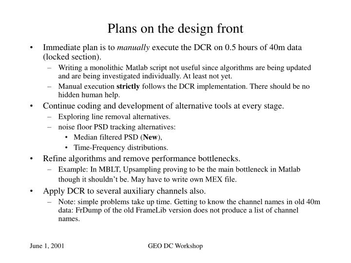 Plans on the design front