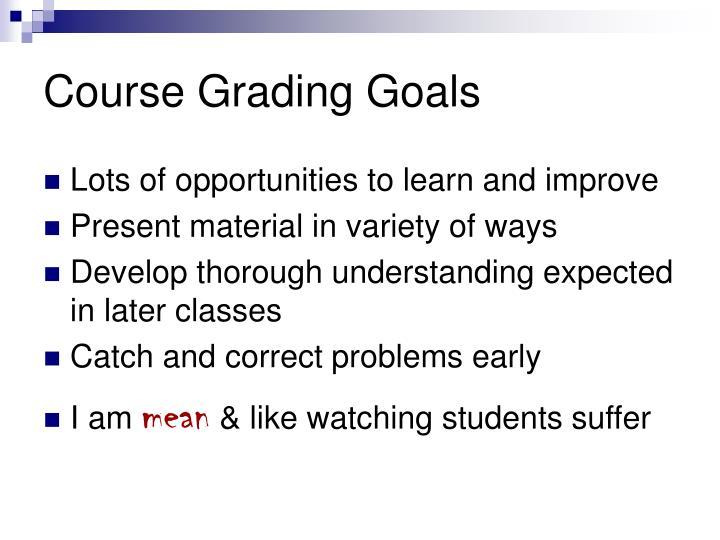 Course Grading Goals