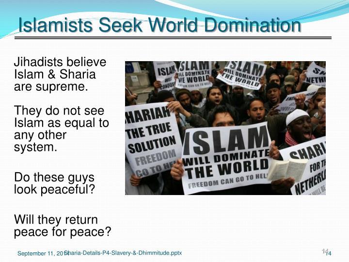 Islamists Seek World Domination