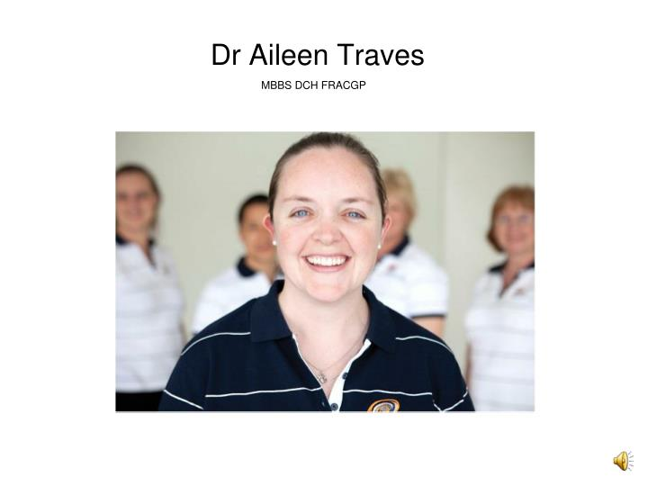 Dr Aileen Traves