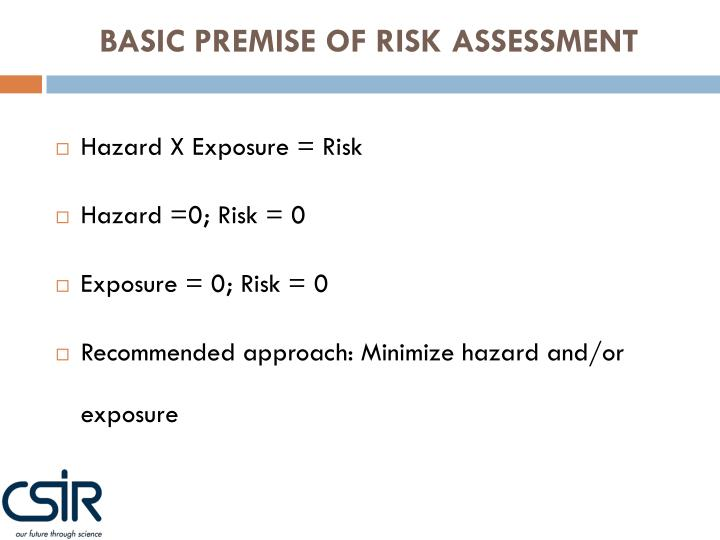 BASIC PREMISE OF RISK ASSESSMENT