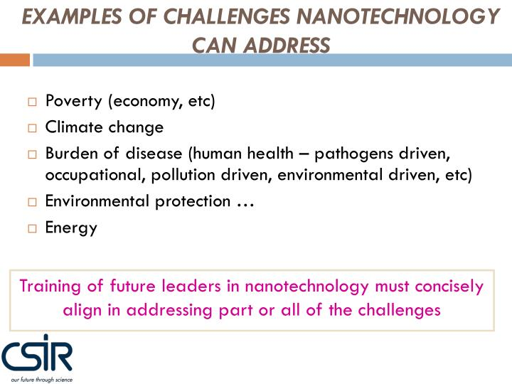 EXAMPLES OF CHALLENGES NANOTECHNOLOGY CAN ADDRESS