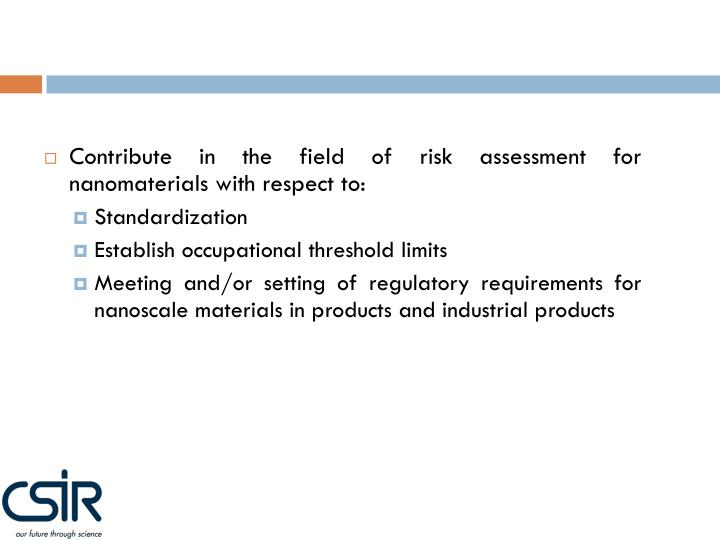 Contribute in the field of risk assessment for nanomaterials with respect to: