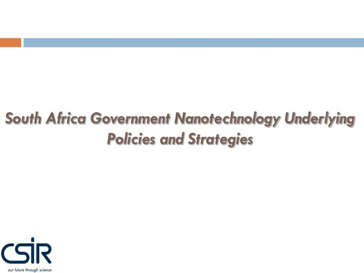 South Africa Government Nanotechnology Underlying Policies and Strategies