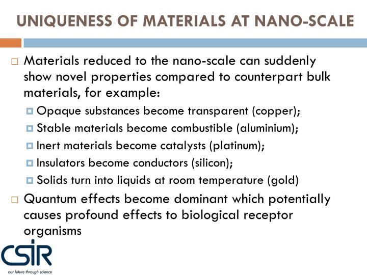 UNIQUENESS OF MATERIALS AT NANO-SCALE