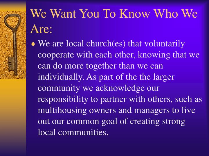 We Want You To Know Who We Are: