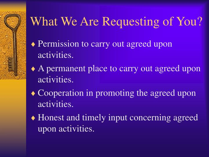 What We Are Requesting of You?