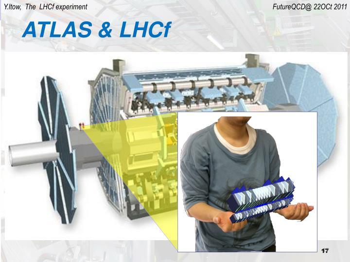 ATLAS & LHCf