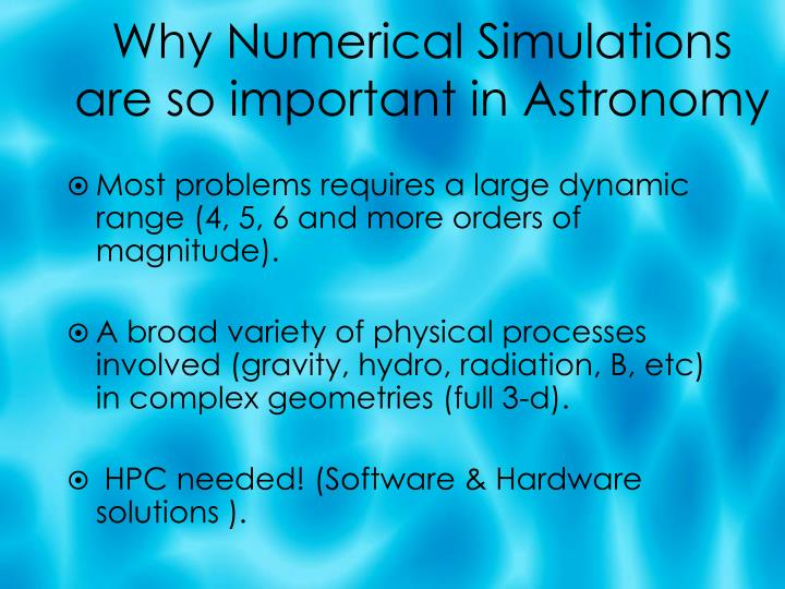 Why Numerical Simulations are so important in Astronomy